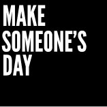 Make Someones Day